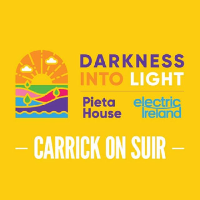 Darkness into Light Carrick on Suir